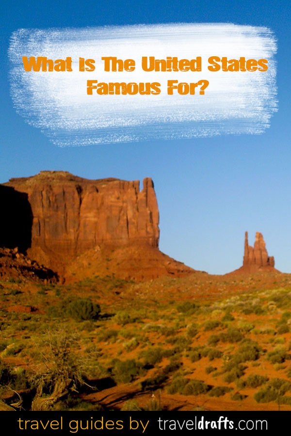 What is the USA famous for