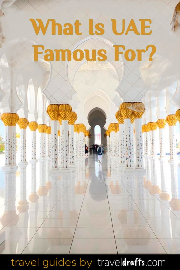 What is UAE Famous For What is the UAE famous for?