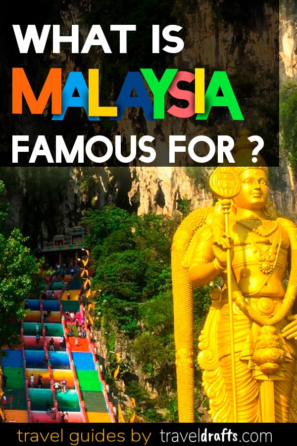 What is Malaysia famous for?