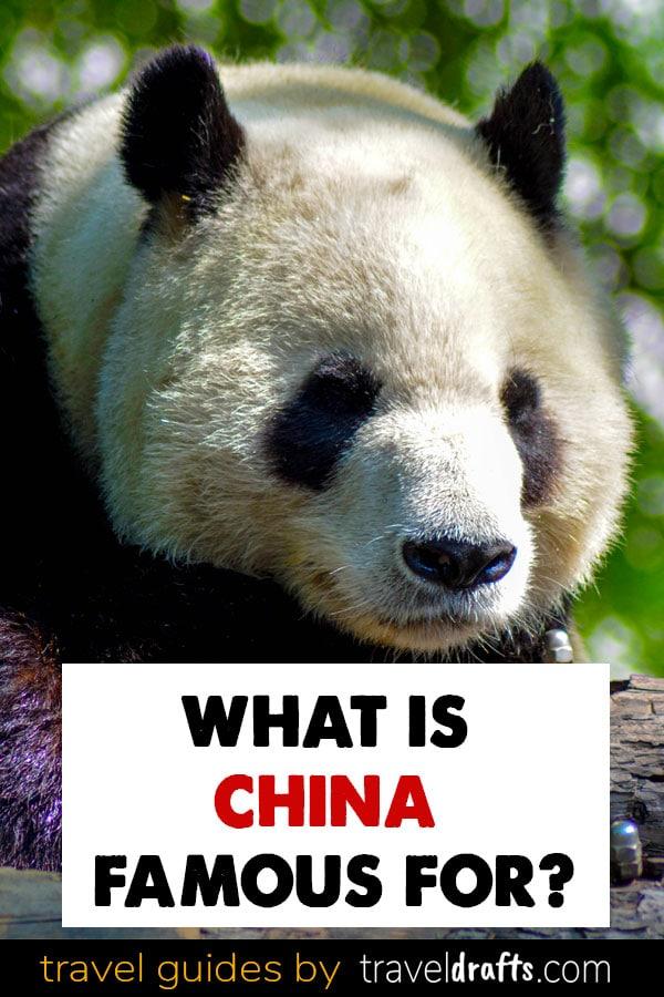 what is China famous for 2 What is China famous for?