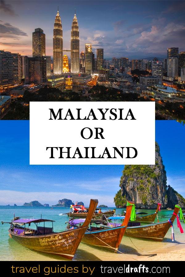 Thailand or Malaysia Thailand or Malaysia? Which is the best travel destination?