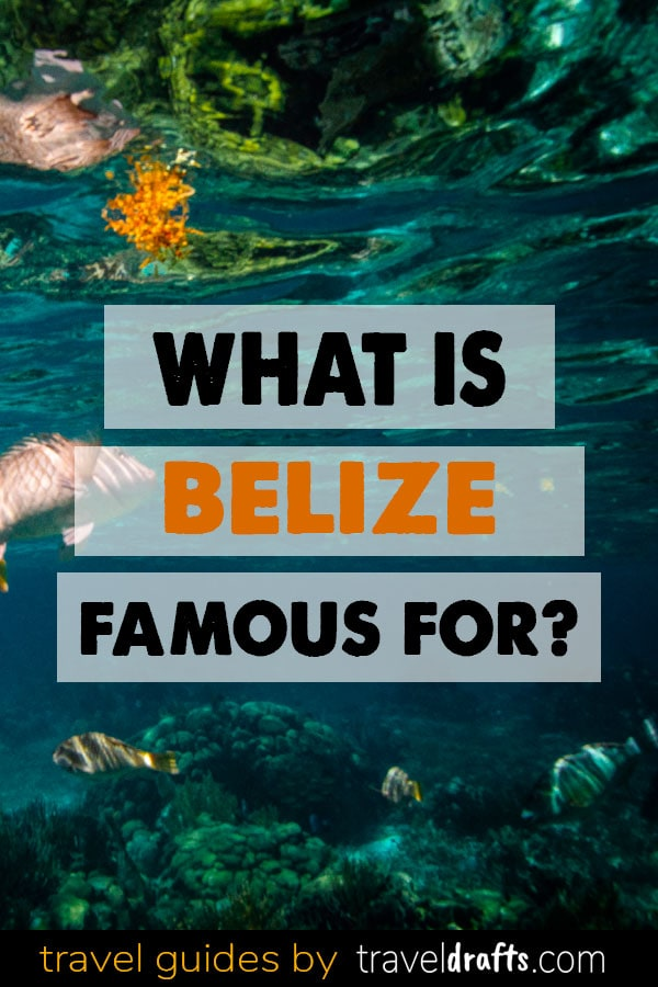What is Belize Famous for?