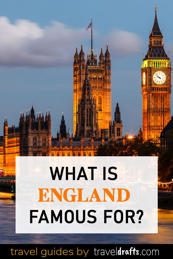 What is ENGLAND Famous for2 What is England famous for?