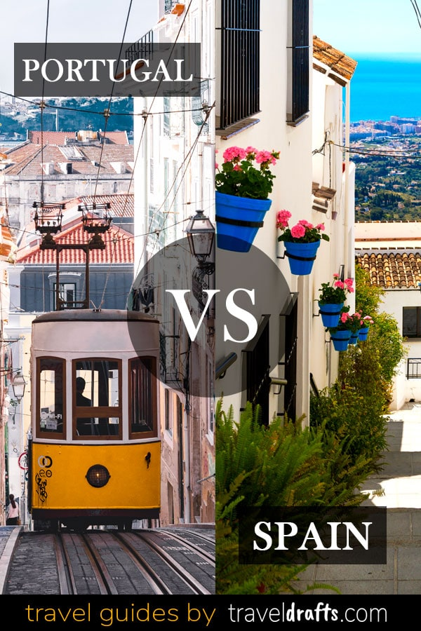 Portugal vs Spain Spain or Portugal? which Iberian country is the best destination?