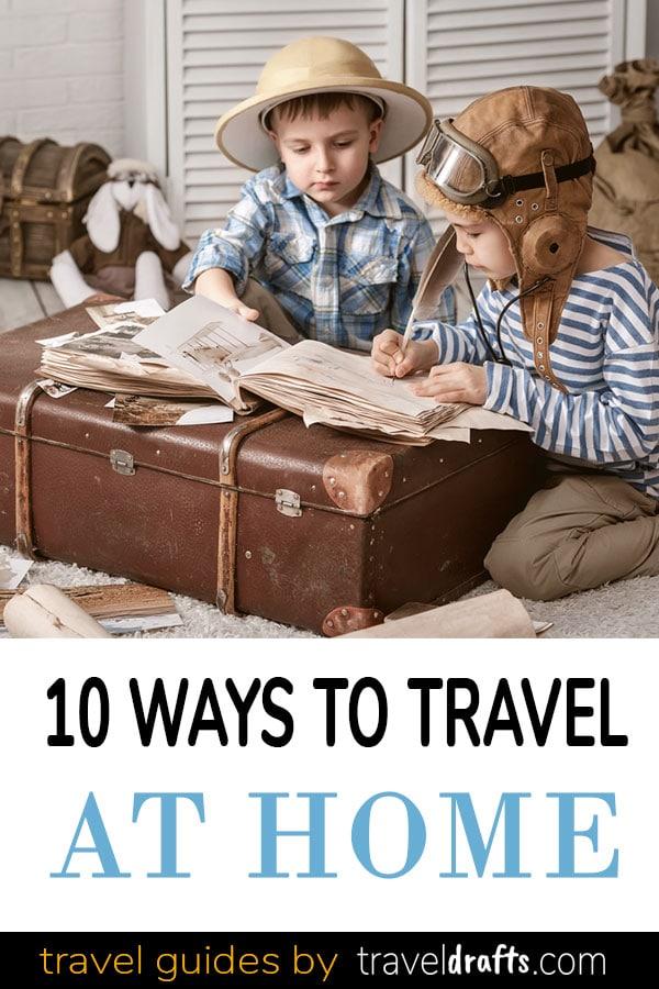 formas de viajar em casa