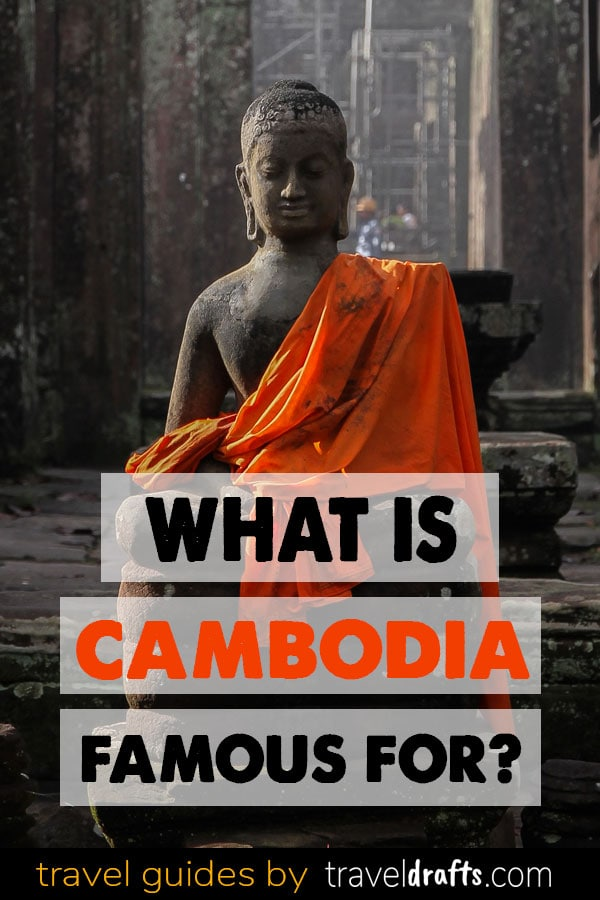 What is Cambodia famous for?