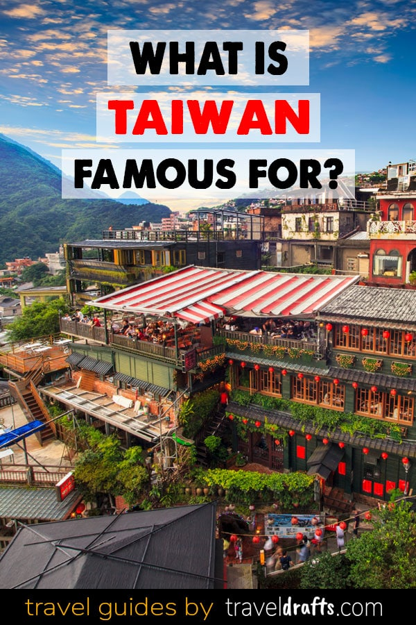 What Is Taiwan Famous For?
