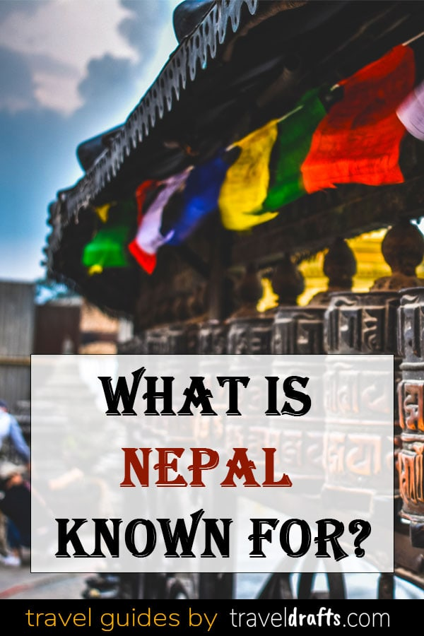 What is Nepal known for What is Nepal famous for?