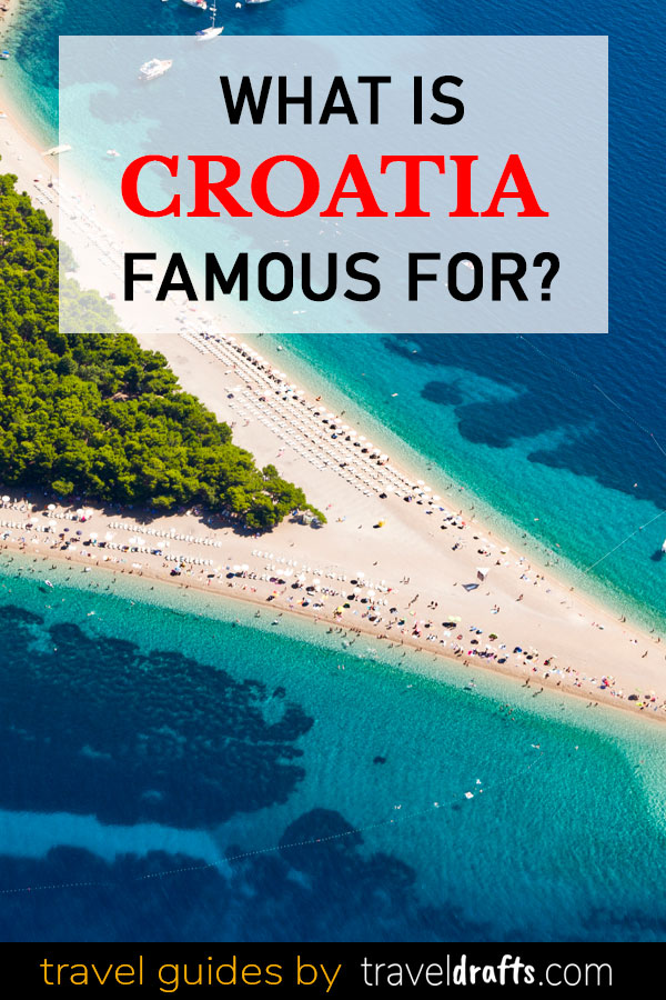 What is Croatia Famous for