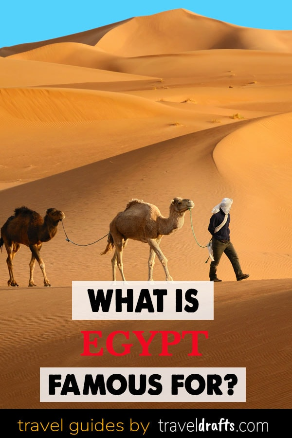 What is Egypt famous for 1 What is Egypt famous for?