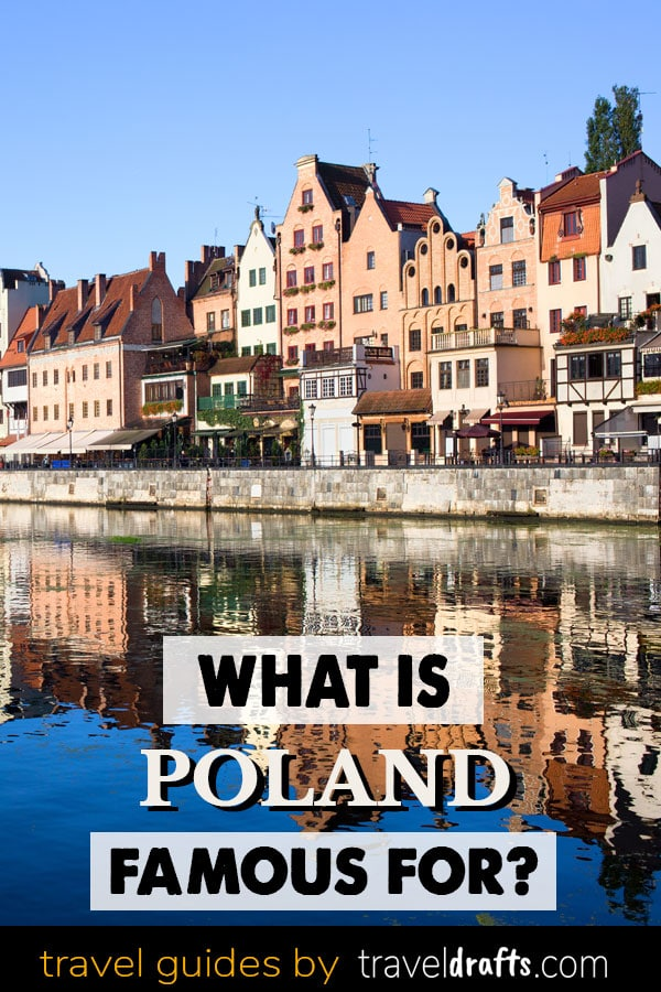 What is Poland Famous for