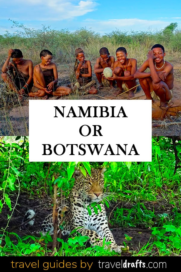 Namibia Or Botswana? Where To Go In Southern Africa?