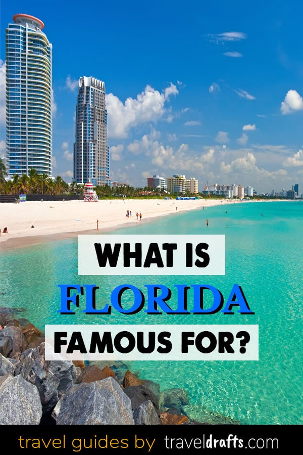 What Is Florida Famous For?