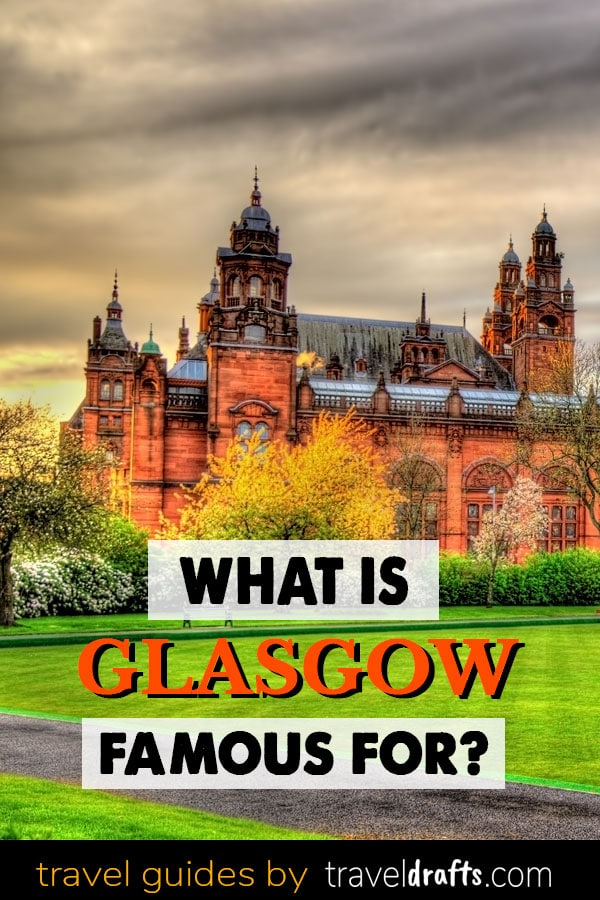What is Glasgow famous for