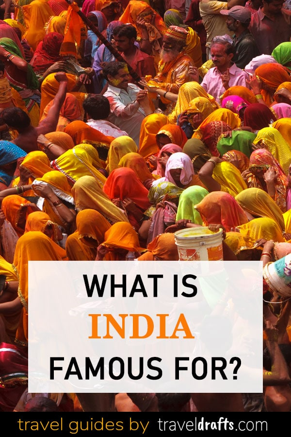 What is India famous for