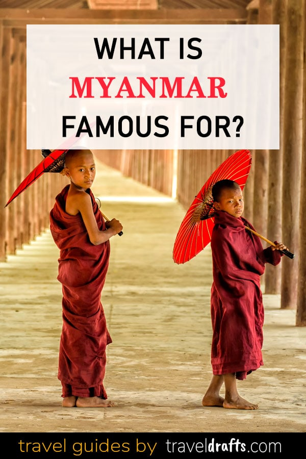 What Is Myanmar Famous For?