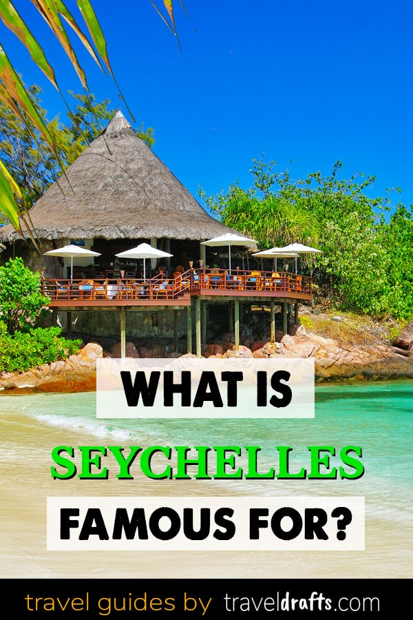 What is Seychelles famous for