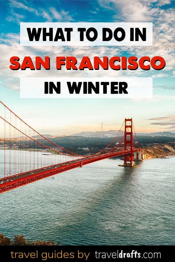 What to do in San Francisco in Winter What to do in San Francisco in Winter?