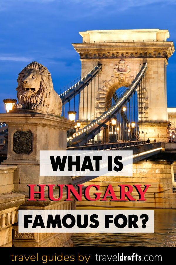 What Is Hungary Famous For?