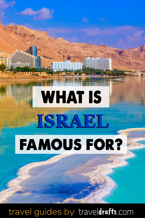 What is Israel famous for