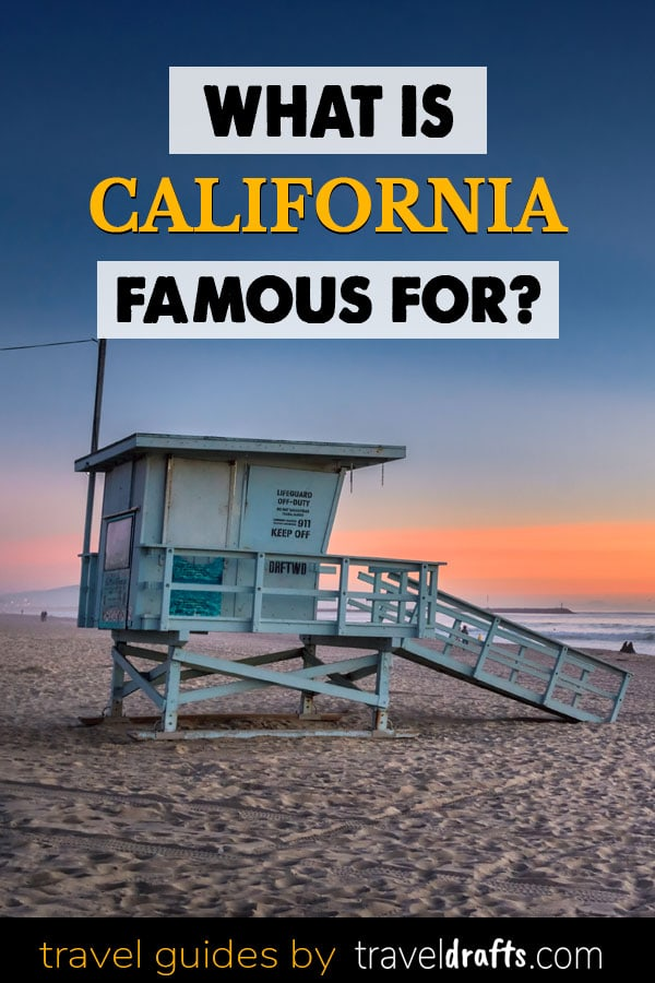What is California famous for