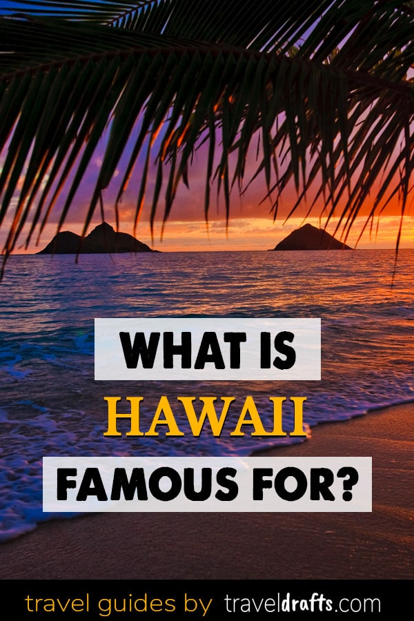 What Is Hawaii Famous For?