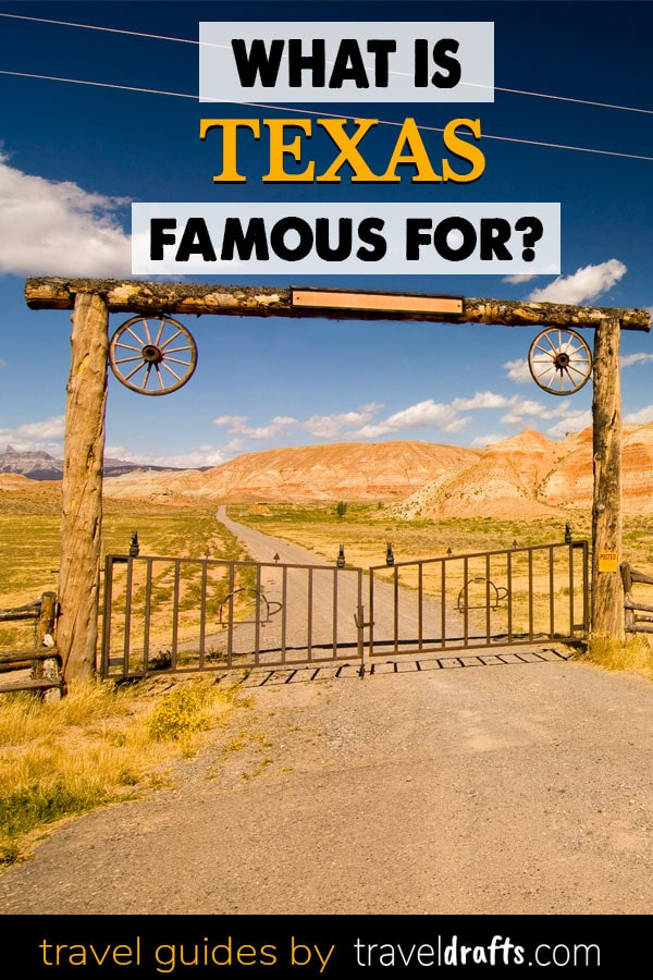 What is Texas famous for